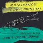 Milky Chance & Jack Johnson - Don't Let Me Down (Poolside Remix)