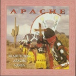 Apache - Traditional Apache Songs