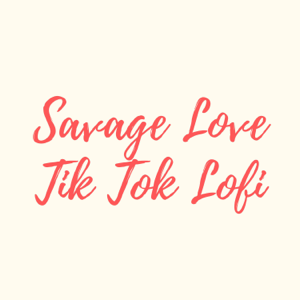 SirLofi - Savage Love Tik Tok Lofi