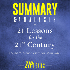 Summary & Analysis of 21 Lessons for the 21st Century: A Guide to the Book by Yuval Noah Harari (Abridged) audiobook