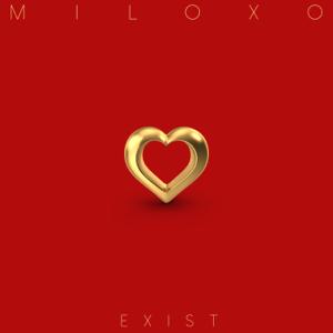MiloXO - Exist