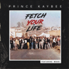 Prince Kaybee - Fetch Your Life (feat. Msaki) artwork