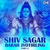 Shiv Sagar Barah Jyotirling, Pt. 2 (Shiv Bhajan)