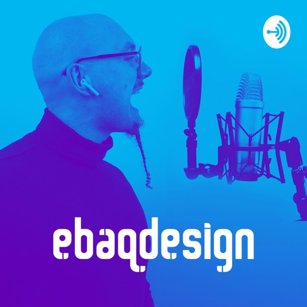 Ebaqdesign Podcast