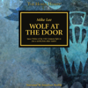 Wolf at the Door: The Horus Heresy (Unabridged) - Mike Lee