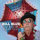 Bill Blue - Enough Blues to Give You the Blues