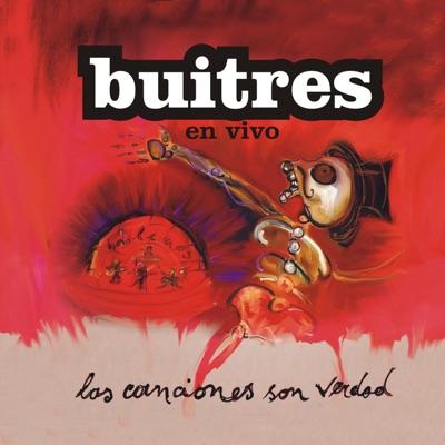 Las Canciones Son Verdad (En Vivo) - Buitres