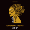 R-Wan - Big Up (feat. Shaydee)  artwork