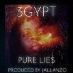 3gypt - Pure Lies