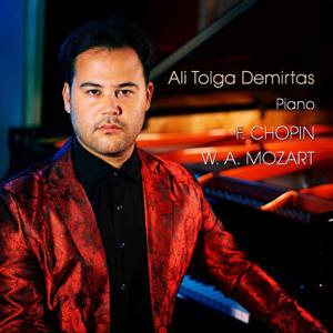 Ali Tolga Demirtas - Chopin, Mozart - Ali Tolga Demirtas