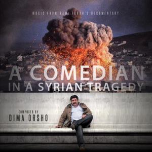 Dima Orsho - A Comedian in a Syrian Tragedy (Original Soundtrack)