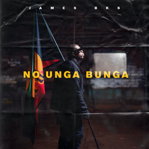 James BKS - No Unga Bunga feat. The New Breed Gang