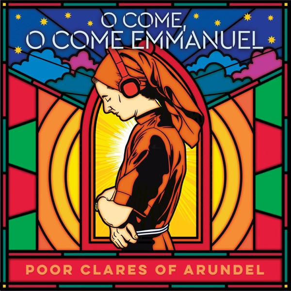 Poor Clare Sisters Arundel mit O Come, O Come Emmanuel