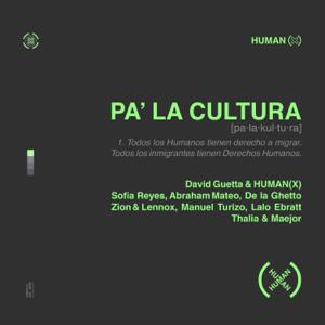 David Guetta & HumanX - Pa' La Cultura feat. Thalía, Maejor, Sofía Reyes, Abraham Mateo, De La Ghetto, Manuel Turizo, Zion & Lennox & Lalo Ebratt