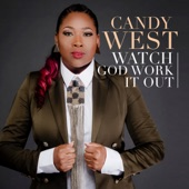 Candy West - Watch God Work It Out