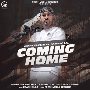 Garry Sandhu - Coming Home feat. Naseebo Lal