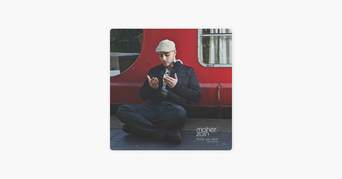 Thank You Allah By Maher Zain On Apple Music