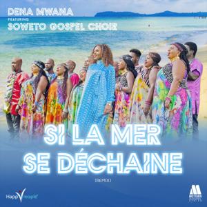 Dena Mwana - Si la mer se déchaîne feat. Soweto Gospel Choir [Remix]