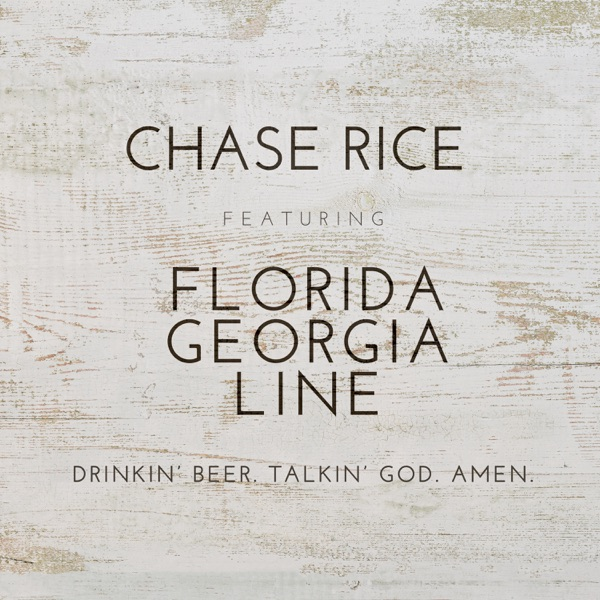 Drinkin' Beer. Talkin' God. Amen. (feat. Florida Georgia Line) - Single