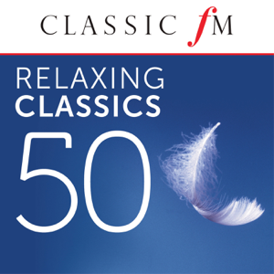 Various Artists - 50 Relaxing Classics (By Classic FM)