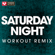 Saturday Night (Extended Workout Remix) - Power Music Workout