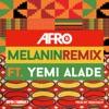 Melanin (Remix) - Single