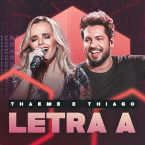 Thaeme & Thiago - Letra A (Ao Vivo)
