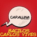 Bacilos & Carlos Vives - Caraluna