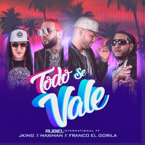 Todo Se Vale (feat. J.King, Maximan & Franco El Gorila) - Single Mp3 Download