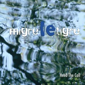 MIGRE LE TIGRE - Heed the Call
