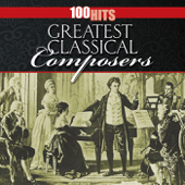100 Hits: Greatest Classical Composers