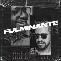 Fulminante (Dennis DJ Remix)