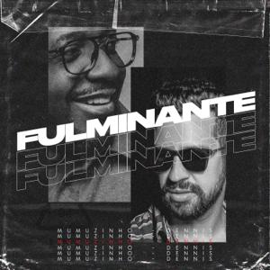 Mumuzinho & DENNIS - Fulminante (Dennis DJ Remix)