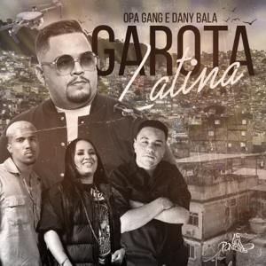 OPA Gang & Dany Bala - Garota Latina