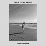 Stephen Babcock - Truth of the Matter