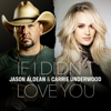 If I Didn t Love You - Jason Aldean & Carrie Underwood mp3