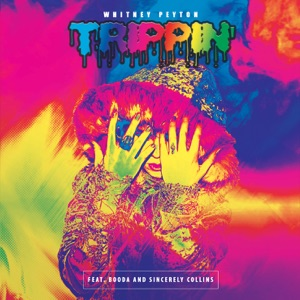 Whitney Peyton - Trippin feat. Booda & Sincerely Collins