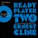 Ernest Cline - Ready Player Two (Ungekürzt)