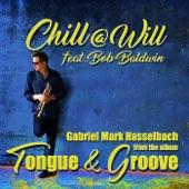 Gabriel Mark Hasselbach feat. Bob Baldwin - Chill@Will feat. Bob Baldwin