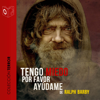Tengo miedo, por favor ayúdame [I'm Afraid, Please Help Me] (Unabridged) - Ralph Barby