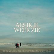 EUROPESE OMROEP | Als Ik Je Weer Zie - Thomas Acda, Paul de Munnik, Maan & Typhoon