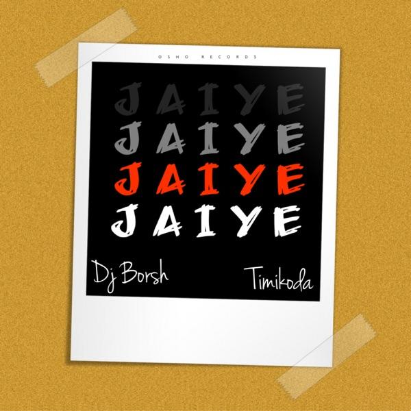 DJ Borsh featuring Timikoda - Jaiye