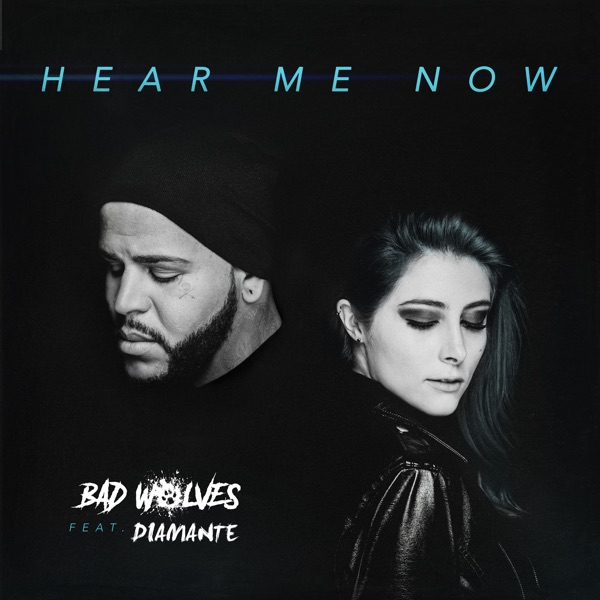 Bad Wolves mit Hear Me Now (feat. DIAMANTE)