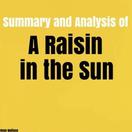 Summary and Analysis of A Raisin in the Sun (Unabridged) audiobook