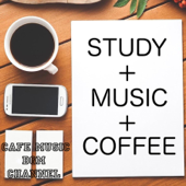 Study+Music+Coffee ~Cafe Music for Study~