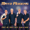 Matz Rogers - Det Är Lätt Att Vara Kär bild