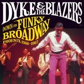 Dyke & The Blazers - Broadway Combination