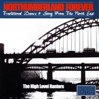 Northumberland Forever - Traditional Dance & Song From the North East by The High Level Ranters on Apple Music