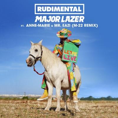 Let Me Live (feat. Anne-Marie & Mr Eazi) [M-22 Remix] - Single - Major Lazer