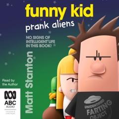 Funny Kid Prank Aliens - Funny Kid Book 9 (Unabridged)